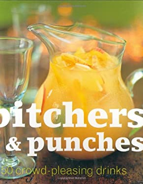 Pitchers & Punches: 50 Crowd-Pleasing Drinks! 9781552857519
