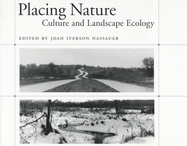Placing Nature: Culture and Landscape Ecology 9781559635592