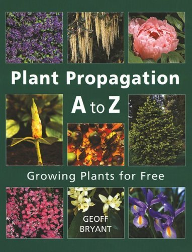 Plant Propagation A to Z: Growing Plants for Free 9781554071708
