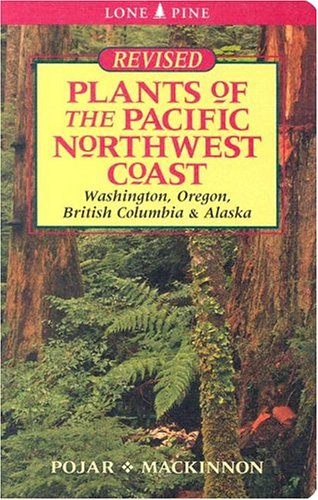 Plants of the Pacific Northwest Coast: Washington, Oregon, BC and Alaska 9781551055305