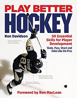 Play Better Hockey: 50 Essential Skills for Player Development 9781554076383