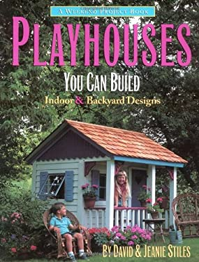 Playhouses You Can Build: Indoor and Backyard Designs 9781552093153