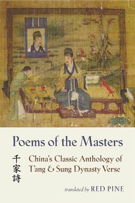 Poems of the Masters: China's Classic Anthology of T'Ang and Sung Dynasty Verse 9781556591952