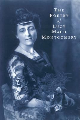 Poetry of Lucy Maude Montgomery 9781550414028