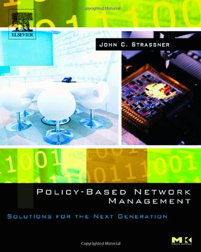 Policy-Based Network Management: Solutions for the Next Generation 9781558608597