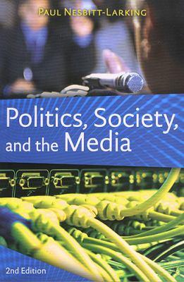Politics, Society, and the Media 9781551118123