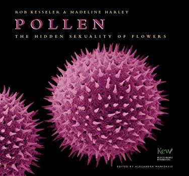Pollen: The Hidden Sexuality of Flowers 9781554072194