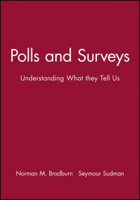 Polls and Surveys: Understanding What They Tell Us 9781555420987