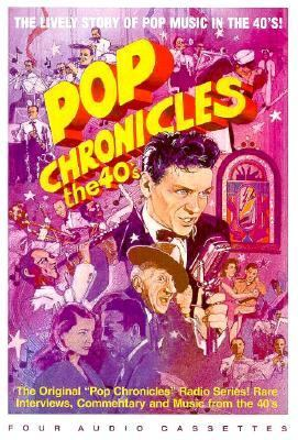 Pop Chronicles Lively Story of Pop Music in the 40's