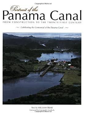 Portrait of the Panama Canal: From Construction to the 21st Century 9781558687462