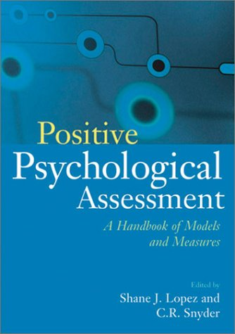 Positive Psychological Assessment: A Handbook of Models and Measures 9781557989888