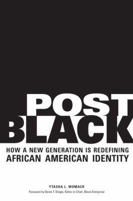 Post Black: How a New Generation Is Redefining African American Identity 9781556528057