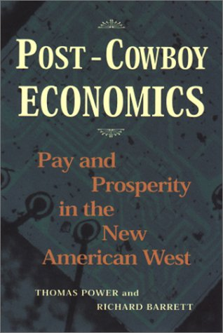 Post-Cowboy Economics: Pay and Prosperity in the New American West 9781559638210