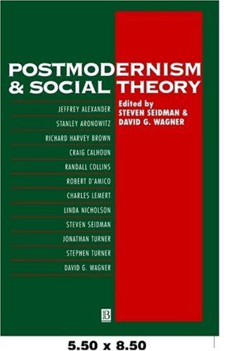 Postmodernism and Social Theory: The Debate Over General Theory 9781557862846