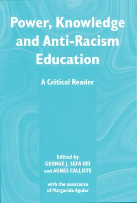 Power, Knowledge and Anti-Racism Education: A Critical Reader 9781552660300