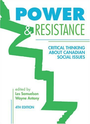 Power & Resistance: Critical Thinking about Canadian Social Issues 9781552662243