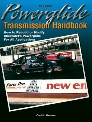 Powerglide Transmission Handbook: How to Rebuild or Modify Chevrolet's Powerglide for All Applications 9781557883551