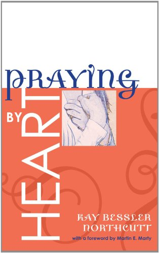 Praying by Heart: Prayers for Personal Devotion and Public Worship 9781556356322
