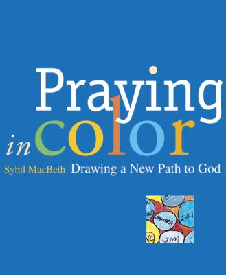 Praying in Color: Drawing a New Path to God 9781557255129