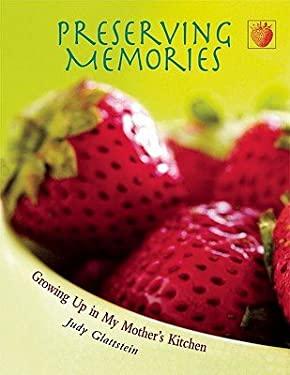 Preserving Memories: Growing Up in My Mother's Kitchen 9781555914738