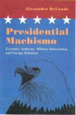 Presidential Machismo Hbk 9781555534035