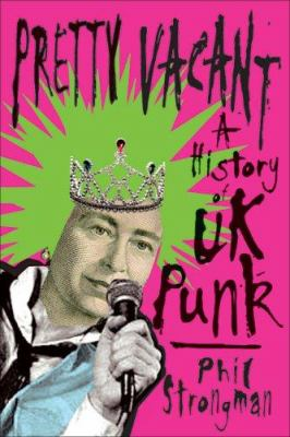 Pretty Vacant: A History of UK Punk 9781556527524