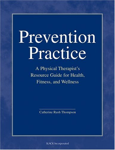 Prevention Practice: A Physical Therapist's Guide to Health, Fitness, and Wellness 9781556426179