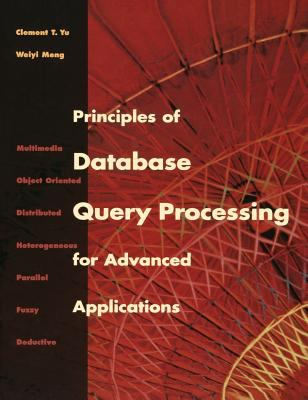 Principles of Database Query Processing for Advanced Applications 9781558604346