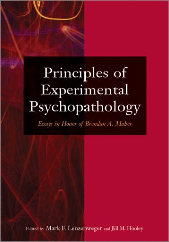 Principles of Experimental Psychopathology: Essays in Honor of Brendan A. Maher 9781557989284