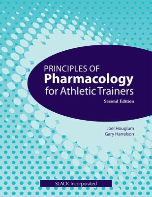 Principles of Pharmacology for Athletic Trainers 9781556429019