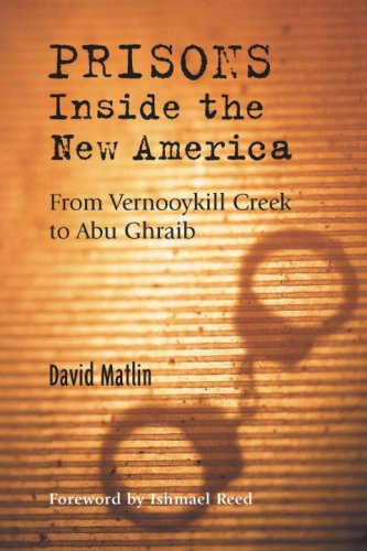 Prisons Inside the New America: From Vernooykill Creek to Abu Ghraib 9781556435492