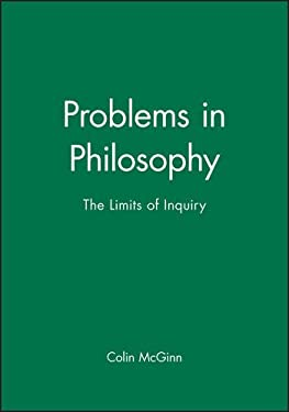 Problems in Philosophy: The Limits of Inquiry 9781557864758