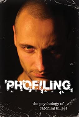 Profiling: The Psychology of Catching Killers 9781554077250
