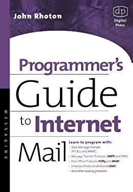 Programmer's Guide to Internet Mail: SMTP, Pop, IMAP, and LDAP 9781555582128