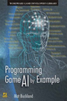 Programming Game AI by Example 9781556220784