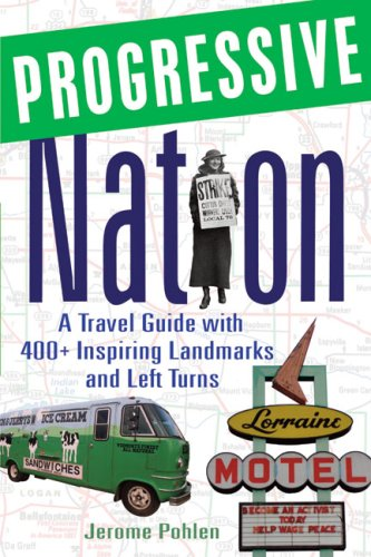 Progressive Nation: A Travel Guide with 400+ Left Turns and Inspiring Landmarks 9781556527173