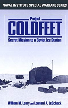 Project Coldfeet: Secret Mission to a Soviet Ice Station 9781557505149