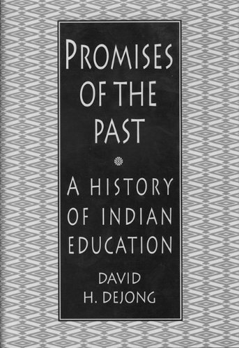 Promises of the Past: A History of Indian Education 9781555919054