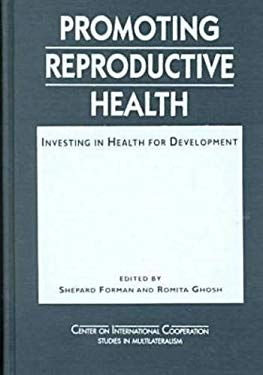 Promoting Reproductive Health: Investing in Health for Development 9781555878771