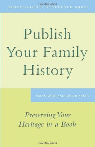 Publish Your Family History: Preserving Your Heritage in a Book 9781554887279