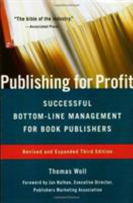 Publishing for Profit: Successful Bottom-Line Management for Book Publishers 9781556526176