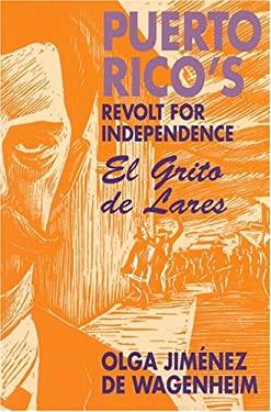 Puerto Rico's Revolt for Independence: El Grito de Lares 9781558760714