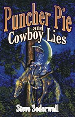 Puncher Pie & Cowboy Lies 9781556226830