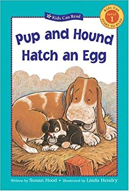 Pup and Hound Hatch an Egg 9781553379744