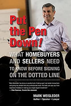 Put the Pen Down!: What Homebuyers and Sellers Need to Know Before Signing on the Dotted Line 9781550229134