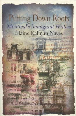 Putting Down Roots: Montreal's Immigrant Writers 9781550651034