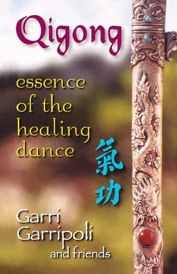 Qigong: Essence of the Healing Dance 9781558746749