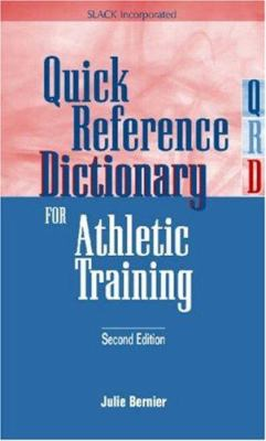 Quick Reference Dictionary for Athletic Training - 2nd Edition