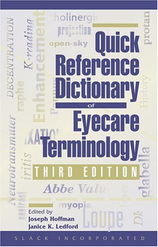 Quick Reference Dictionary of Eyecare Terminology 9781556424724