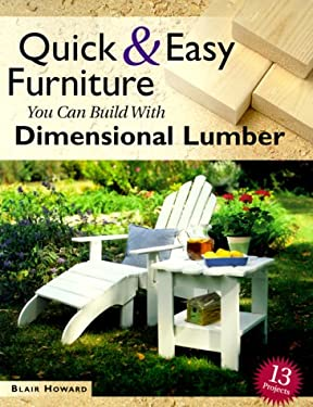 Quick and Easy Furniture You Can Build with Dimensional Lumber 9781558705234